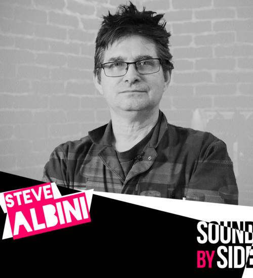 Sound by side - Masterclass Steve Albini